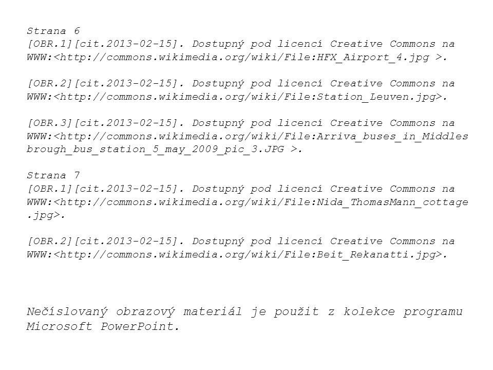 Nečíslovaný obrazový materiál je použit z kolekce programu Microsoft PowerPoint. Strana 6 [OBR.1][cit.2013-02-15]. Dostupný pod licencí Creative Commo