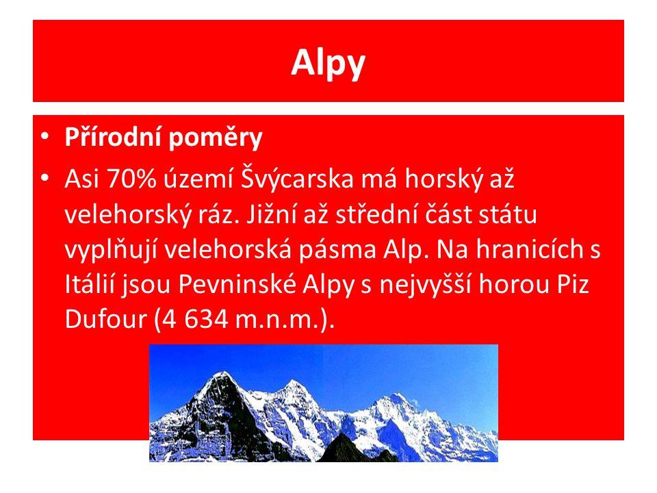 Alpy Přírodní poměry Asi 70% území Švýcarska má horský až velehorský ráz. Jižní až střední část státu vyplňují velehorská pásma Alp. Na hranicích s It
