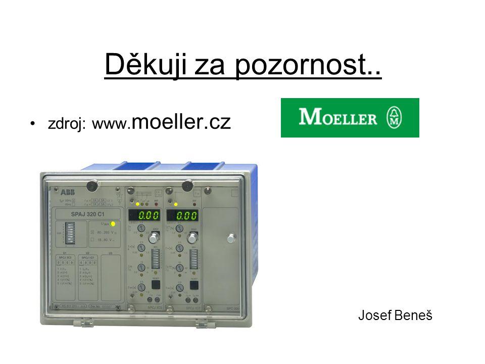 Děkuji za pozornost.. zdroj: www. moeller.cz Josef Beneš