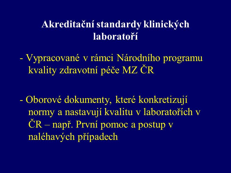 Akreditační standardy klinických laboratoří - Vypracované v rámci Národního programu kvality zdravotní péče MZ ČR - Oborové dokumenty, které konkretiz