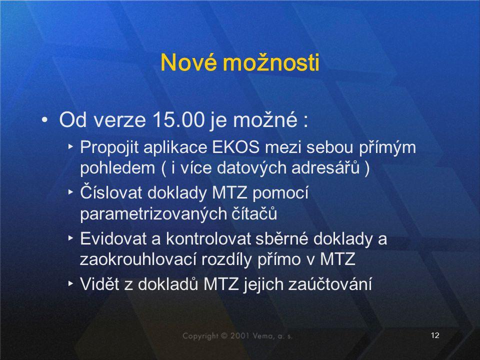 12 Nové možnosti Od verze 15.00 je možné : ▸Propojit aplikace EKOS mezi sebou přímým pohledem ( i více datových adresářů ) ▸Číslovat doklady MTZ pomoc