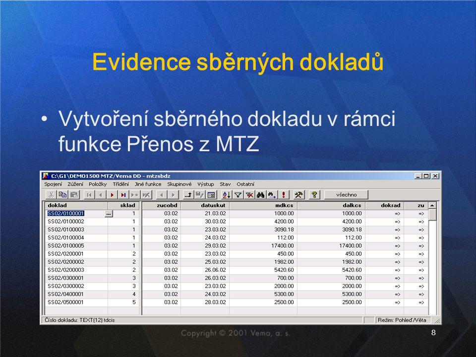 8 Evidence sběrných dokladů Vytvoření sběrného dokladu v rámci funkce Přenos z MTZ