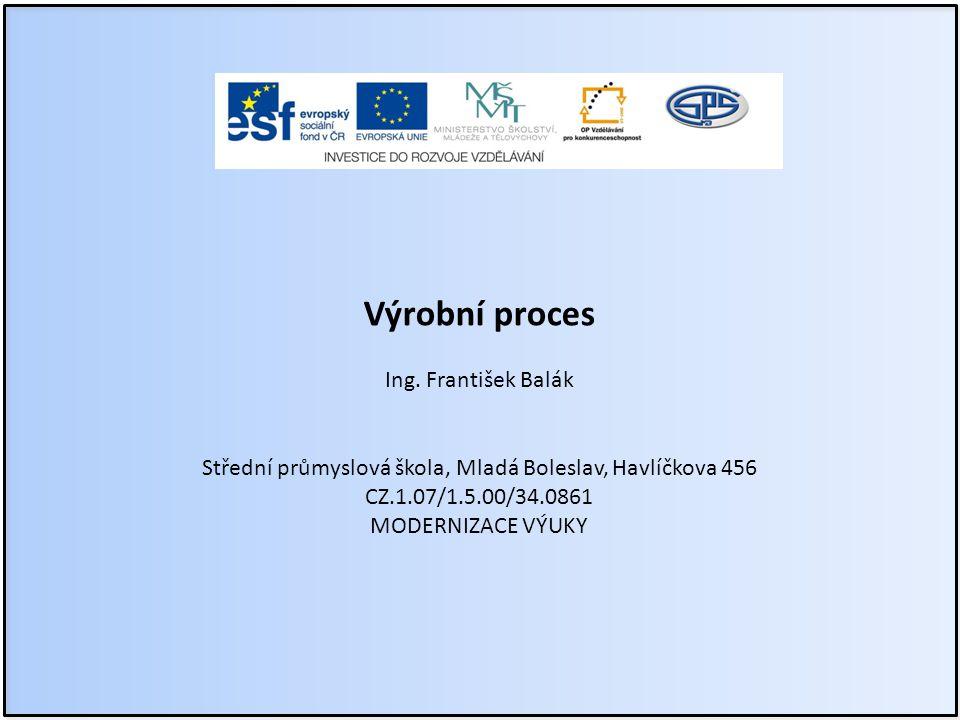 Výrobní proces Ing.