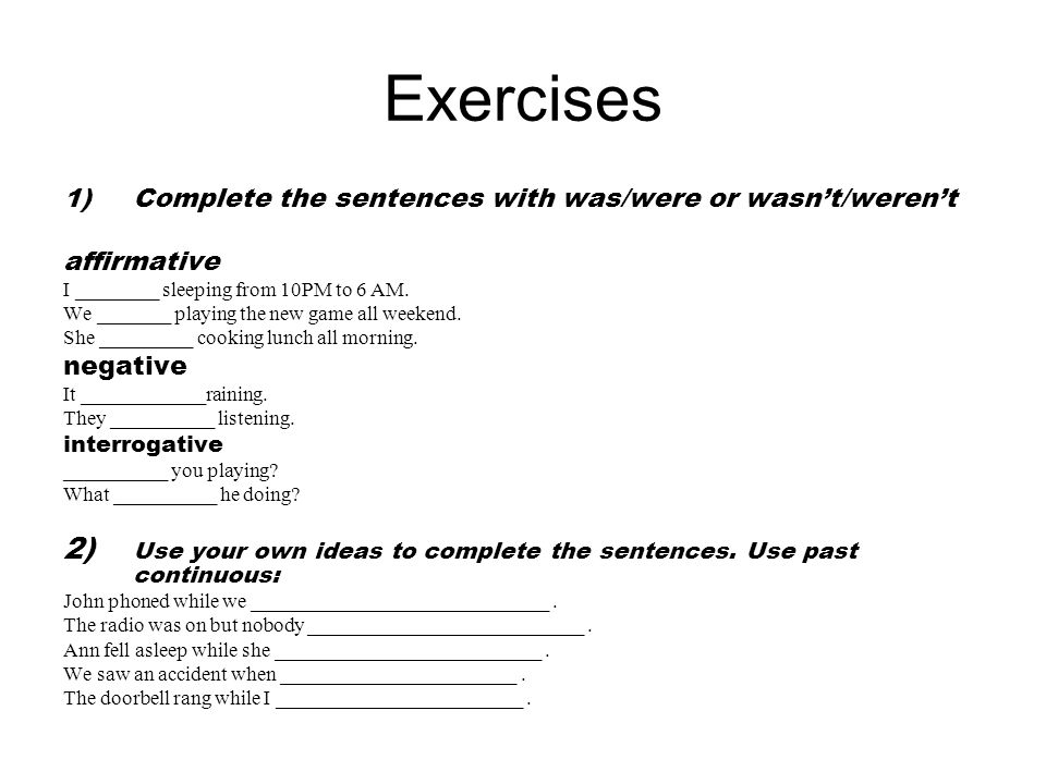 Exercises 3) What were you doing at these times.What was your mum doing at these times.