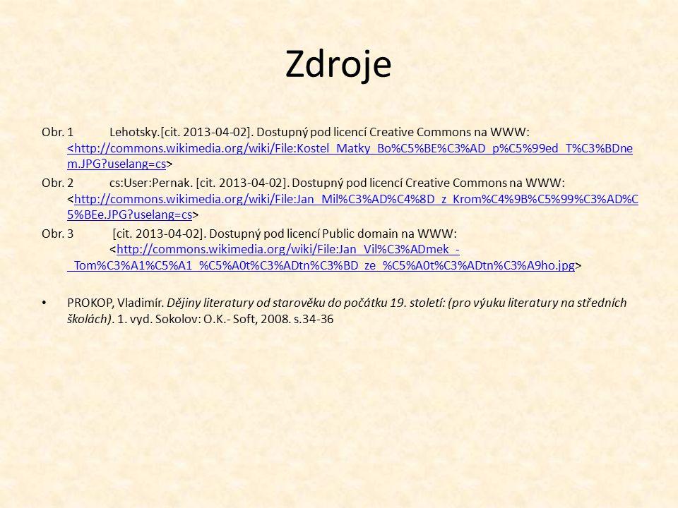 Zdroje Obr. 1Lehotsky.[cit. 2013-04-02]. Dostupný pod licencí Creative Commons na WWW: <http://commons.wikimedia.org/wiki/File:Kostel_Matky_Bo%C5%BE%C