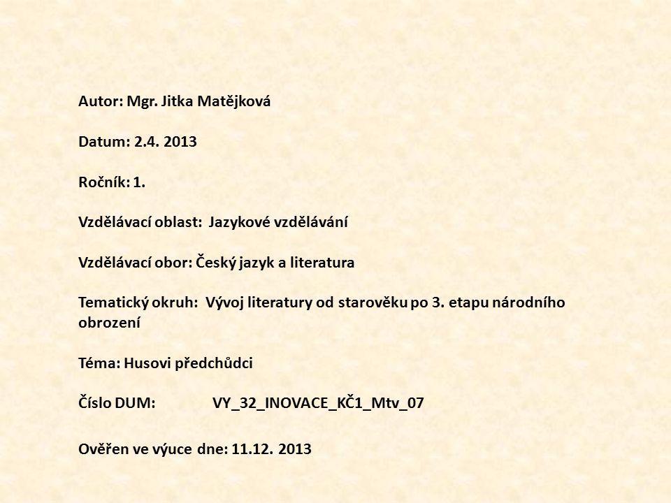 Autor: Mgr. Jitka Matějková Datum: 2.4. 2013 Ročník: 1. Vzdělávací oblast: Jazykové vzdělávání Vzdělávací obor: Český jazyk a literatura Tematický okr