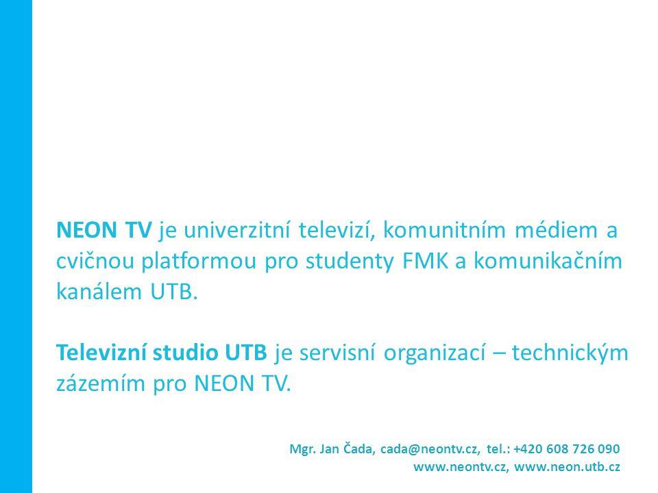Mgr.Jan Čada (cvičící předmětu a projektu NEON TV) E-mail: cada@neontv.czcada@neontv.cz MgA.