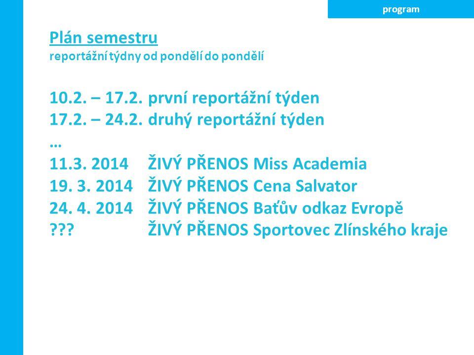 Plán semestru reportážní týdny od pondělí do pondělí 10.2.