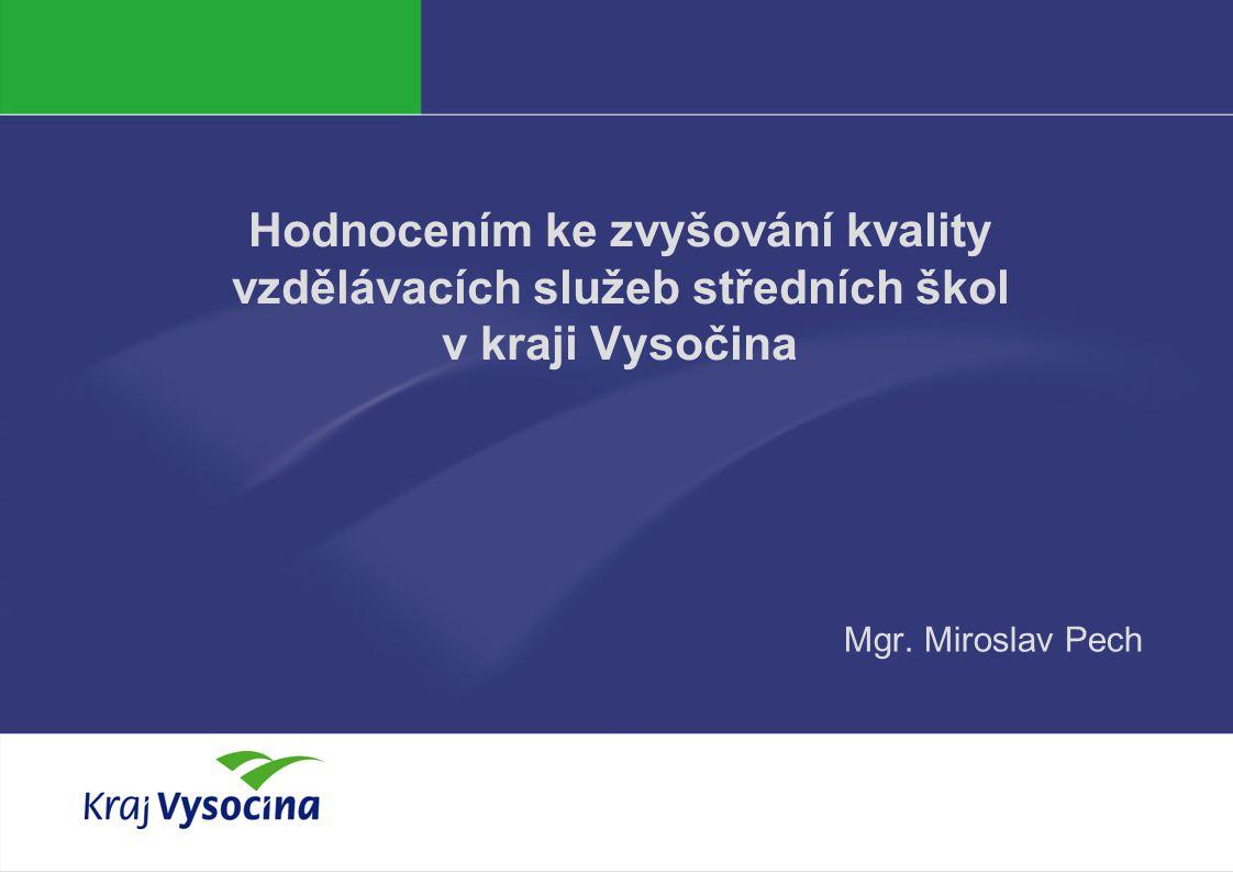 PREZENTUJÍCÍ Hodnocením ke zvyšování kvality vzdělávacích služeb středních škol v kraji Vysočina Mgr.