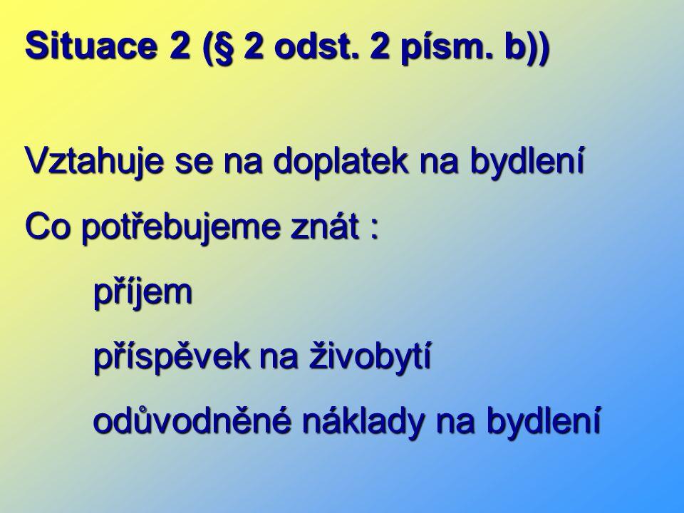 Situace 2 (§ 2 odst. 2 písm.