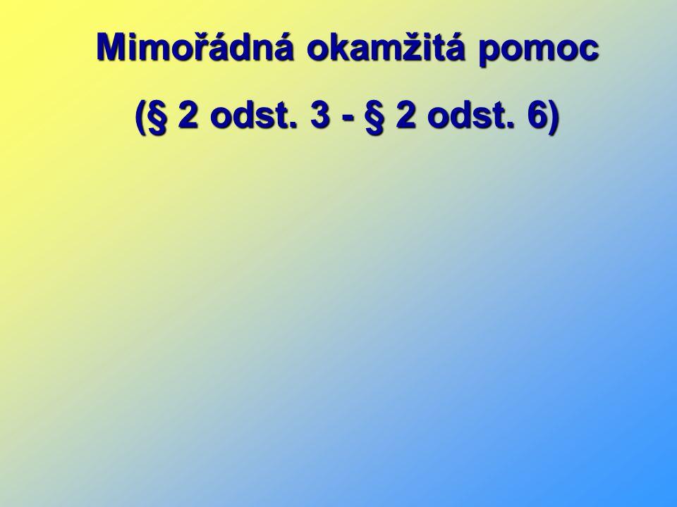 Mimořádná okamžitá pomoc (§ 2 odst. 3 - § 2 odst. 6)