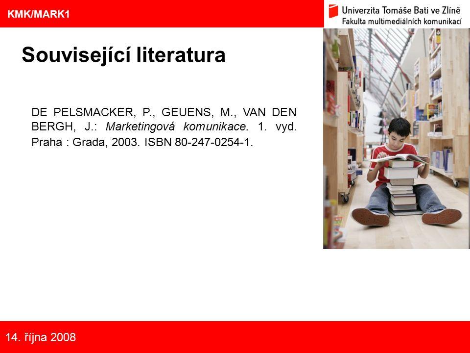 11 Eliška Kubíčková: Kulturní aspekty TV reklamy na pivo Související literatura 9 KMK/MARK1 Nové trendy v marketingu, 21. 11. 200714. října 2008 DE PE