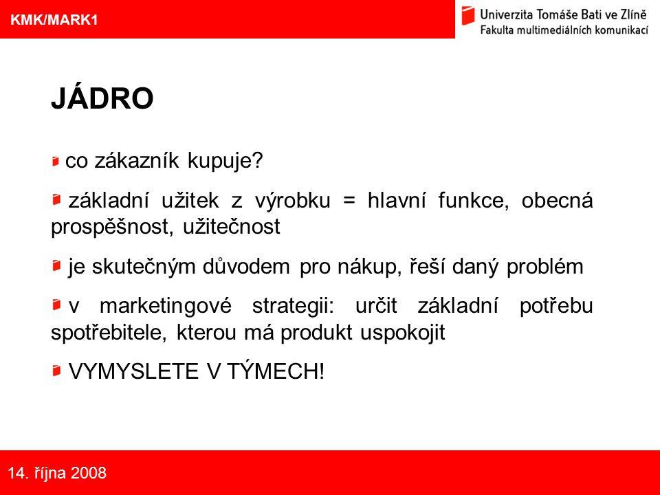 7 Eliška Kubíčková: Kulturní aspekty TV reklamy na pivo JÁDRO co zákazník kupuje? základní užitek z výrobku = hlavní funkce, obecná prospěšnost, užite