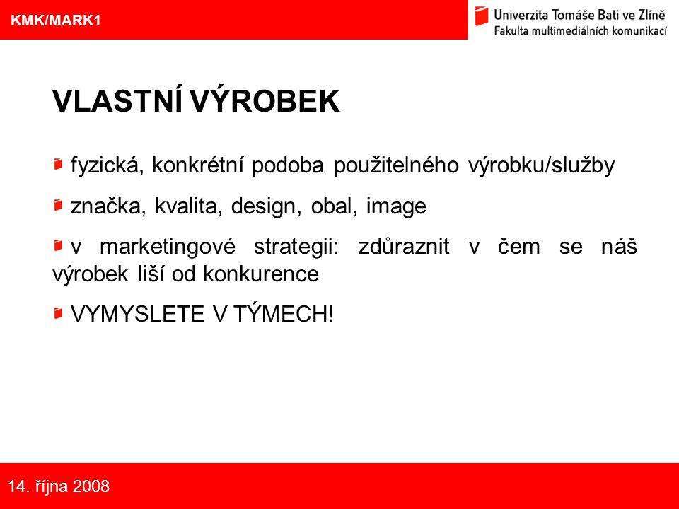 8 Eliška Kubíčková: Kulturní aspekty TV reklamy na pivo VLASTNÍ VÝROBEK fyzická, konkrétní podoba použitelného výrobku/služby značka, kvalita, design,