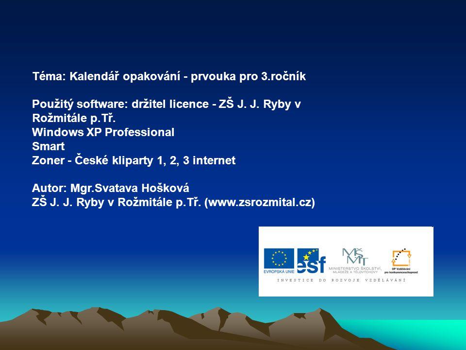 Téma: Kalendář opakování - prvouka pro 3.ročník Použitý software: držitel licence - ZŠ J.