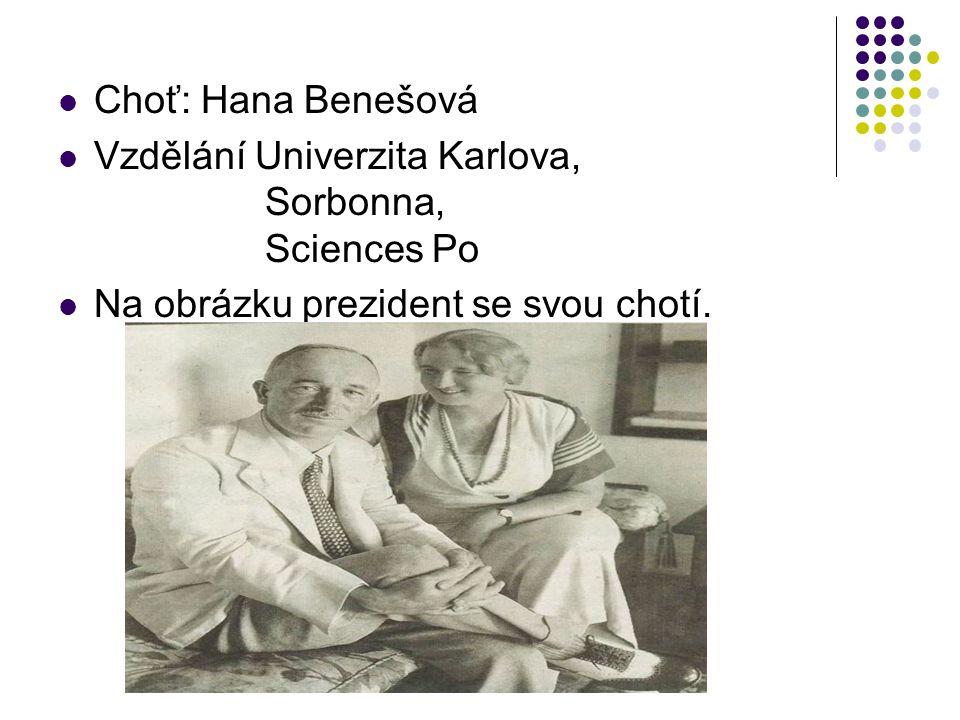 Choť: Hana Benešová Vzdělání Univerzita Karlova, Sorbonna, Sciences Po Na obrázku prezident se svou chotí.