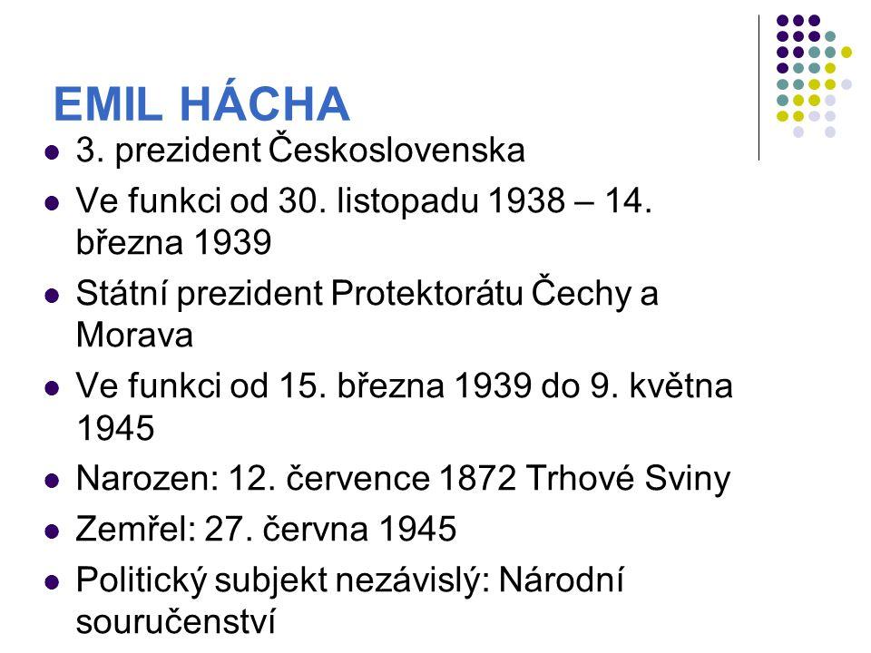 EMIL HÁCHA 3.prezident Československa Ve funkci od 30.