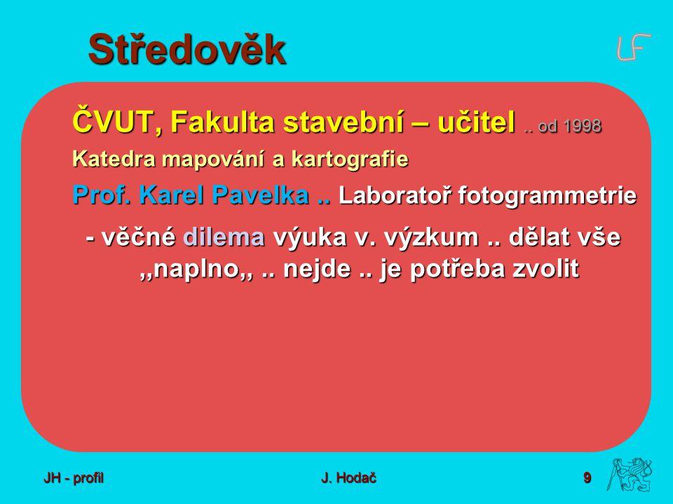 9 J. Hodač Středověk ČVUT, Fakulta stavební – učitel..