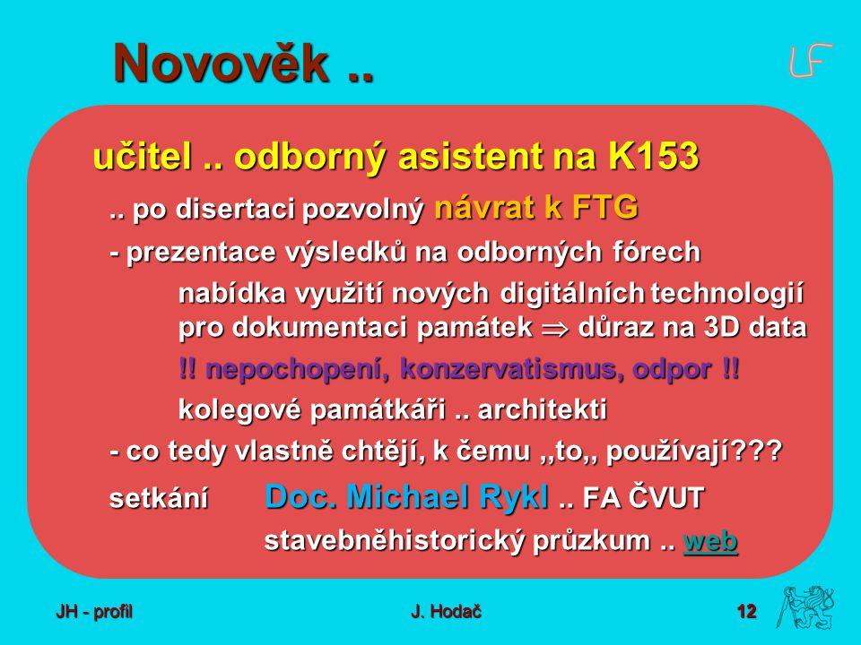 12 J. Hodač Novověk.. učitel.. odborný asistent na K153..