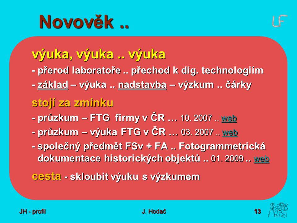 13 J. Hodač Novověk.. výuka, výuka.. výuka - přerod laboratoře..
