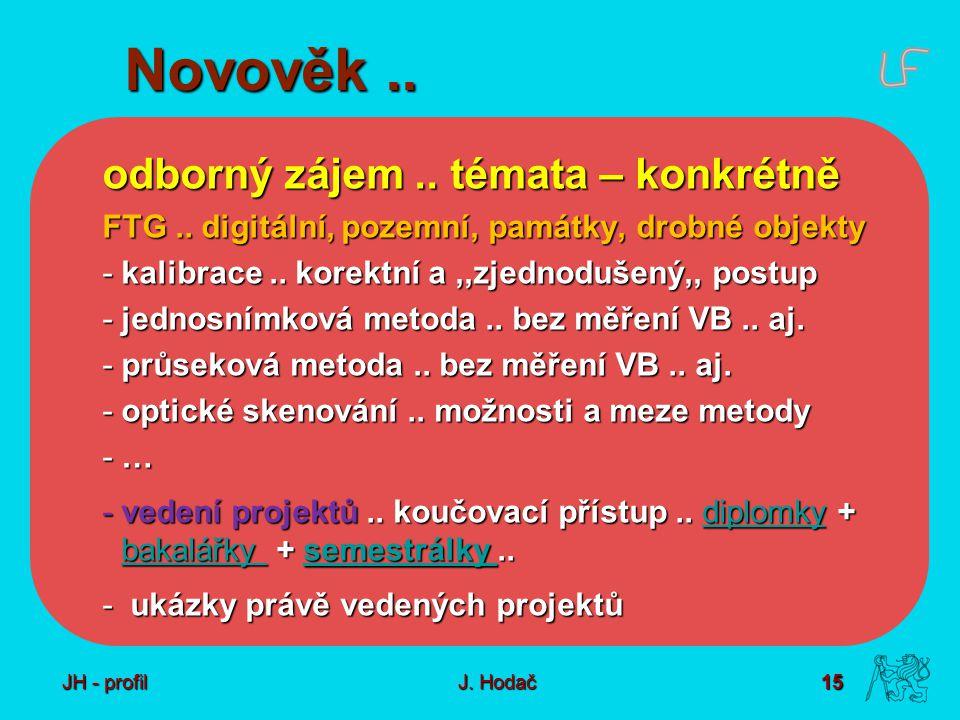 15 J. Hodač Novověk.. odborný zájem.. témata – konkrétně FTG..