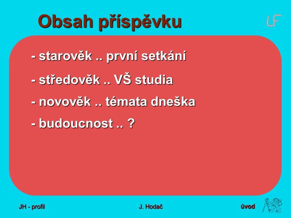 JH - profil J. Hodač Obsah příspěvku - starověk..