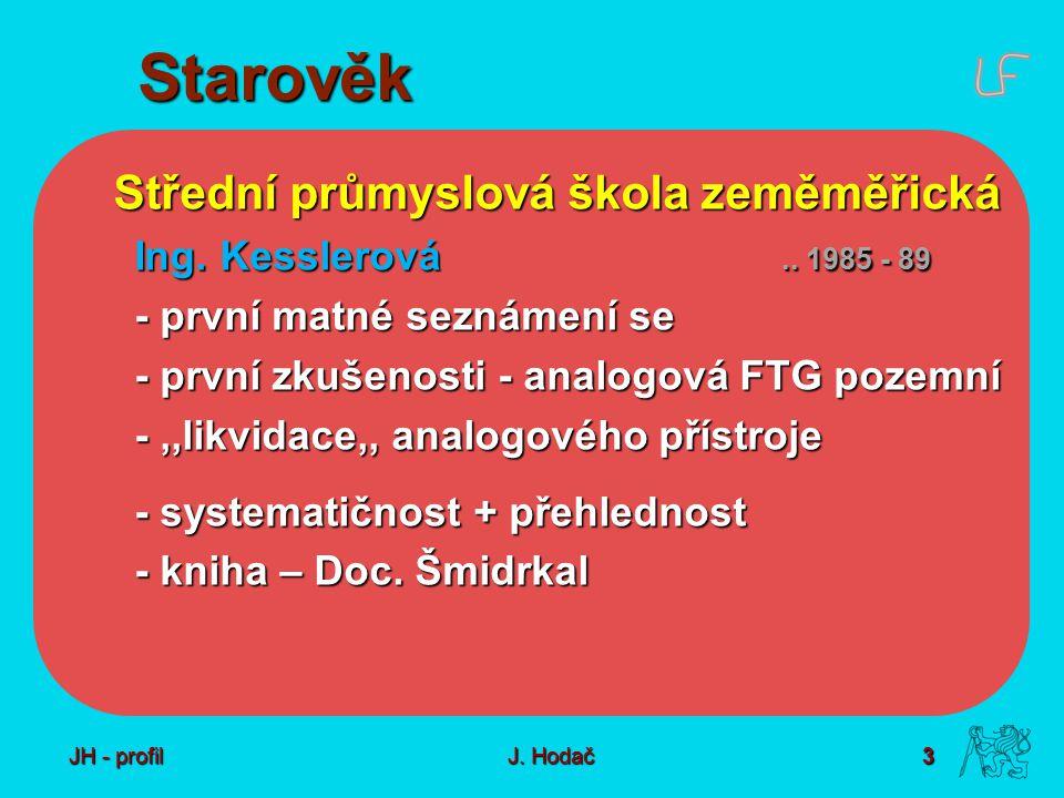 3 J. Hodač Starověk Střední průmyslová škola zeměměřická Ing.