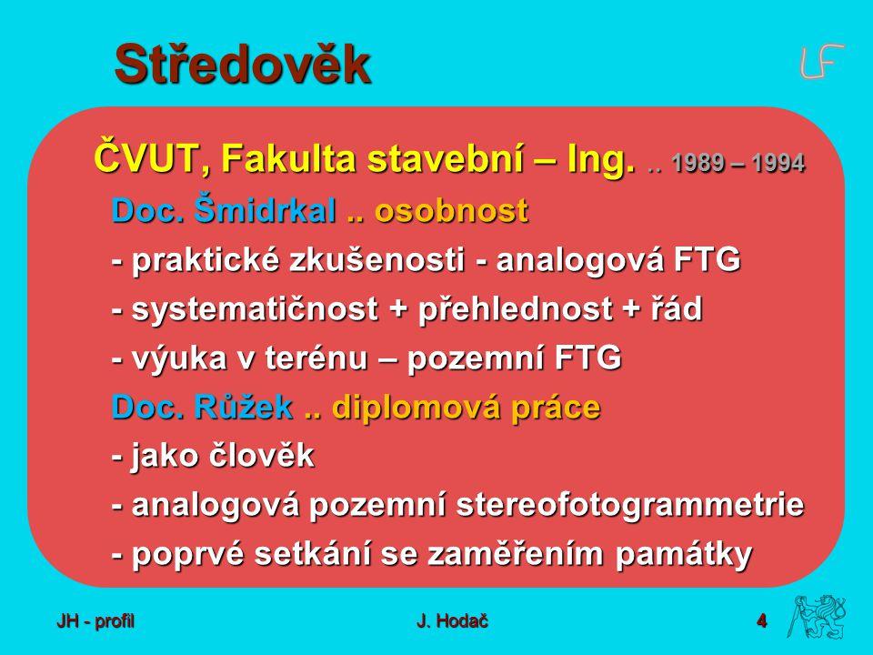 4 J. Hodač Středověk ČVUT, Fakulta stavební – Ing...