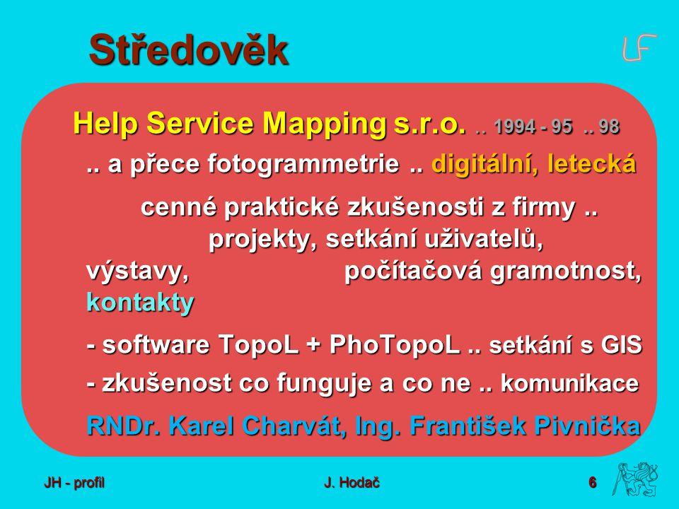 6 J. Hodač Středověk Help Service Mapping s.r.o...