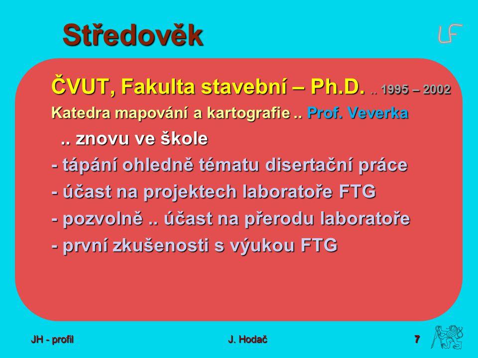 7 J. Hodač Středověk ČVUT, Fakulta stavební – Ph.D...