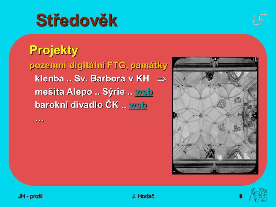 8 J. Hodač Středověk Projekty pozemní digitální FTG, památky klenba..