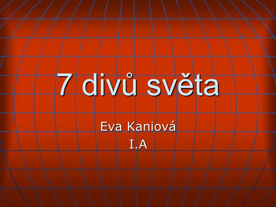 7 divů světa Eva Kaniová I.A