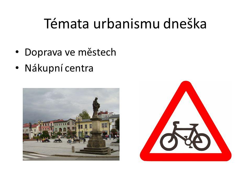 Témata urbanismu dneška Doprava ve městech Nákupní centra