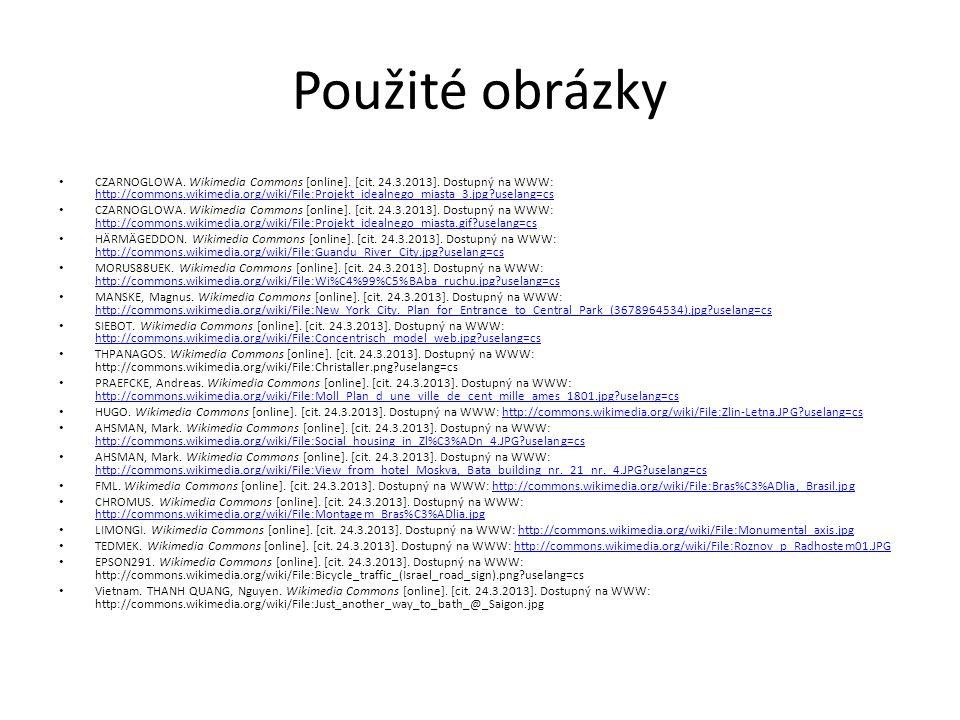 Použité obrázky CZARNOGLOWA. Wikimedia Commons [online]. [cit. 24.3.2013]. Dostupný na WWW: http://commons.wikimedia.org/wiki/File:Projekt_idealnego_m