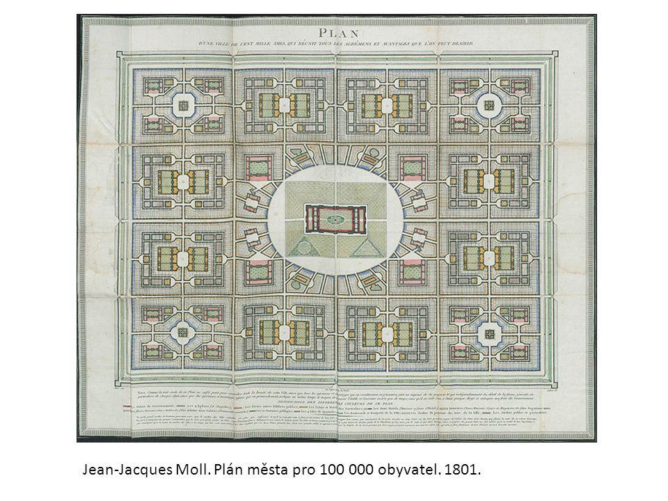 Jean-Jacques Moll. Plán města pro 100 000 obyvatel. 1801.