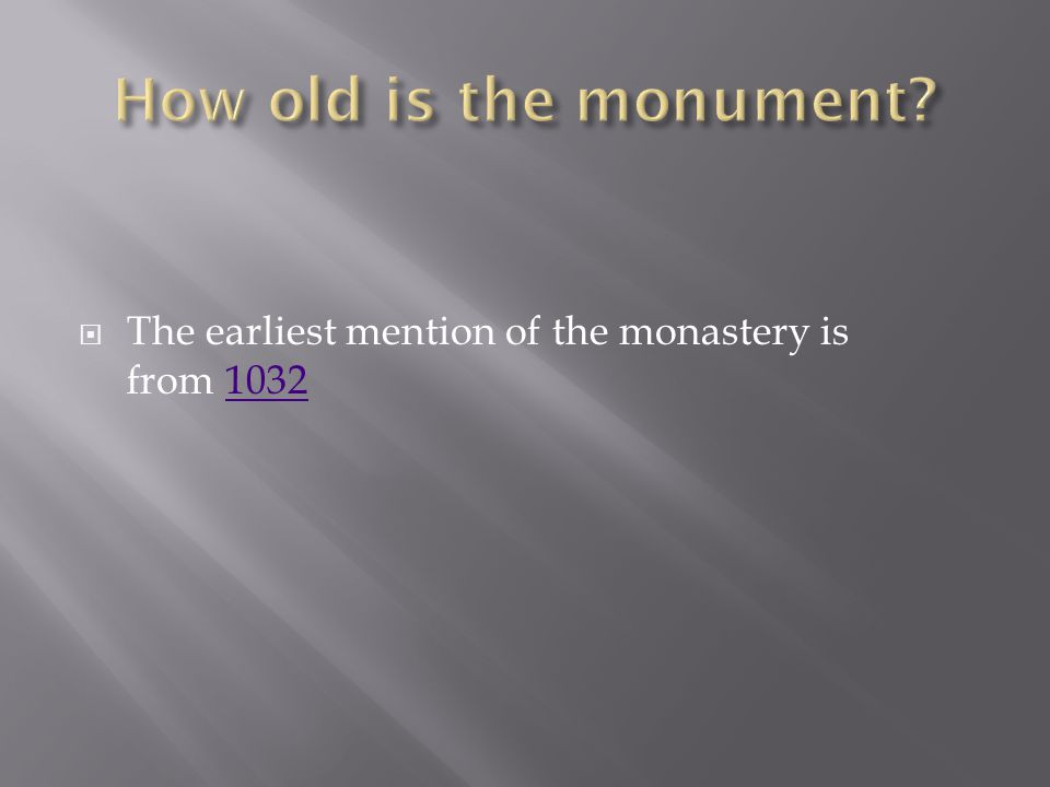  The earliest mention of the monastery is from 10321032