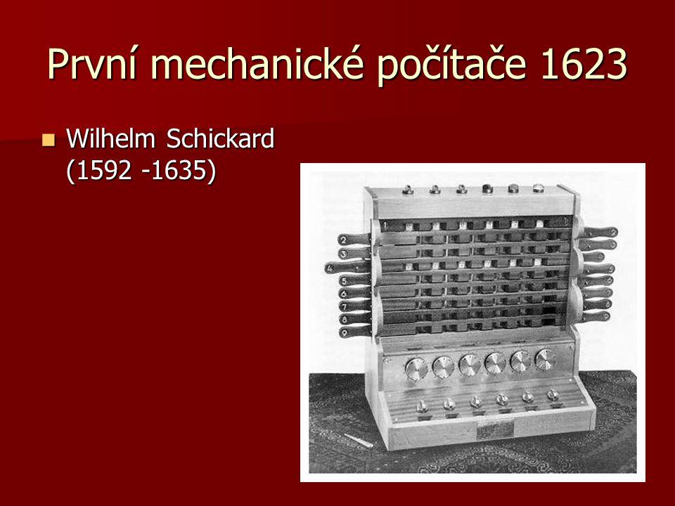 První mechanické počítače 1623 Wilhelm Schickard (1592 -1635) Wilhelm Schickard (1592 -1635)