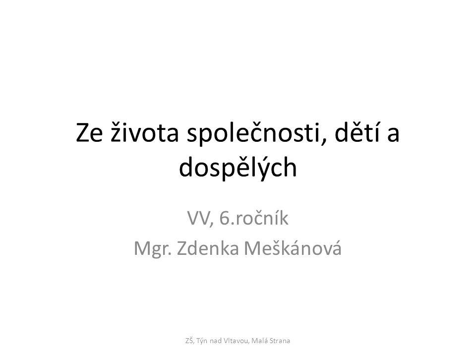 Ze života společnosti, dětí a dospělých VV, 6.ročník Mgr.