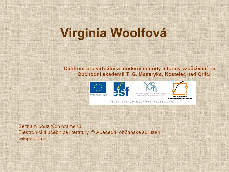 Virginia Woolfová Centrum pro virtuální a moderní metody a formy vzdělávání na Obchodní akademii T.