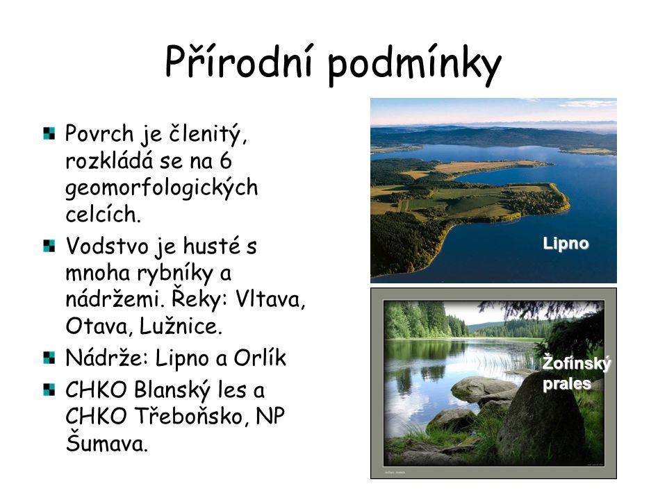 Přírodní podmínky Povrch je členitý, rozkládá se na 6 geomorfologických celcích. Vodstvo je husté s mnoha rybníky a nádržemi. Řeky: Vltava, Otava, Luž