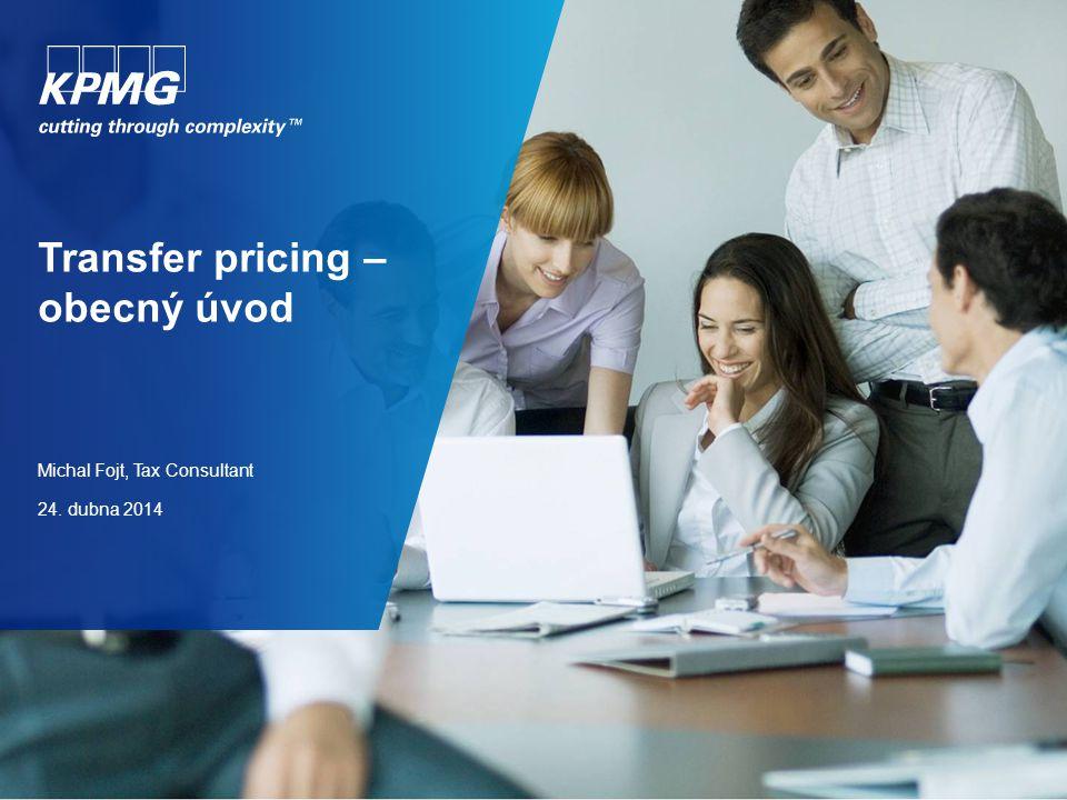 Transfer pricing – obecný úvod Michal Fojt, Tax Consultant 24. dubna 2014