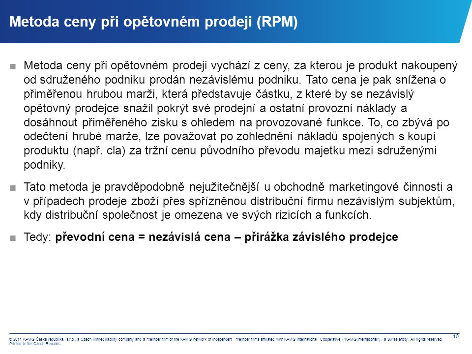 10 © 2014 KPMG Česká republika, s.r.o., a Czech limited liability company and a member firm of the KPMG network of independent member firms affiliated with KPMG International Cooperative ( KPMG International ), a Swiss entity.