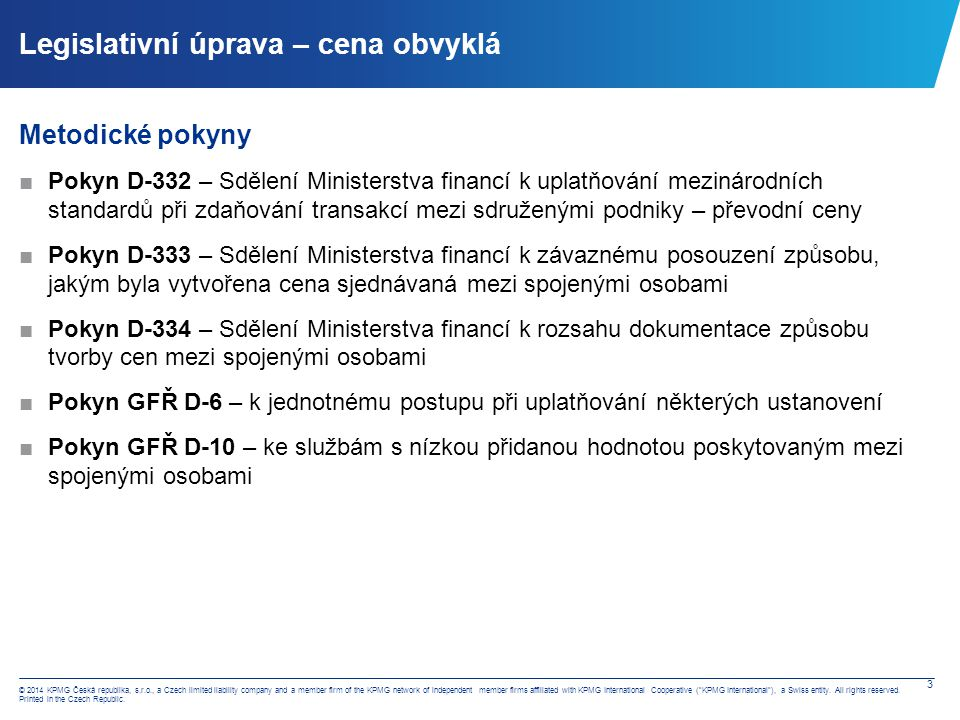 3 © 2014 KPMG Česká republika, s.r.o., a Czech limited liability company and a member firm of the KPMG network of independent member firms affiliated with KPMG International Cooperative ( KPMG International ), a Swiss entity.