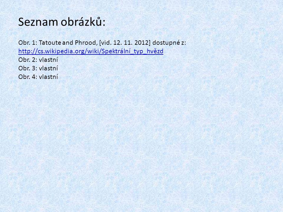 Obr. 1: Tatoute and Phrood, [vid. 12. 11. 2012] dostupné z: http://cs.wikipedia.org/wiki/Spektrální_typ_hvězd http://cs.wikipedia.org/wiki/Spektrální_