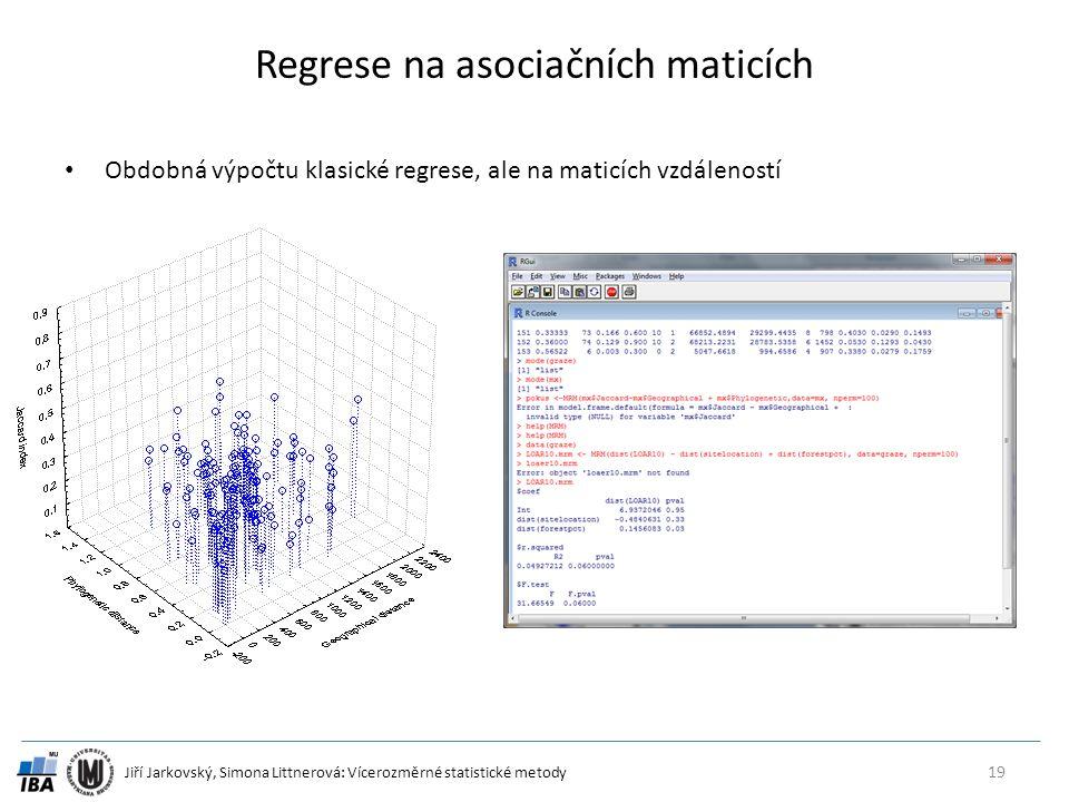 Jiří Jarkovský, Simona Littnerová: Vícerozměrné statistické metody Regrese na asociačních maticích Obdobná výpočtu klasické regrese, ale na maticích vzdáleností 19