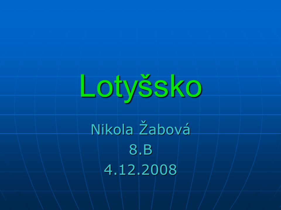 Lotyšsko Nikola Žabová 8.B4.12.2008