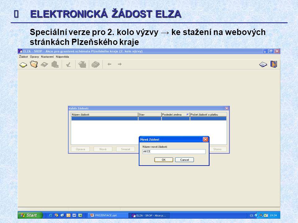  ELEKTRONICKÁ ŽÁDOST ELZA Speciální verze pro 2.