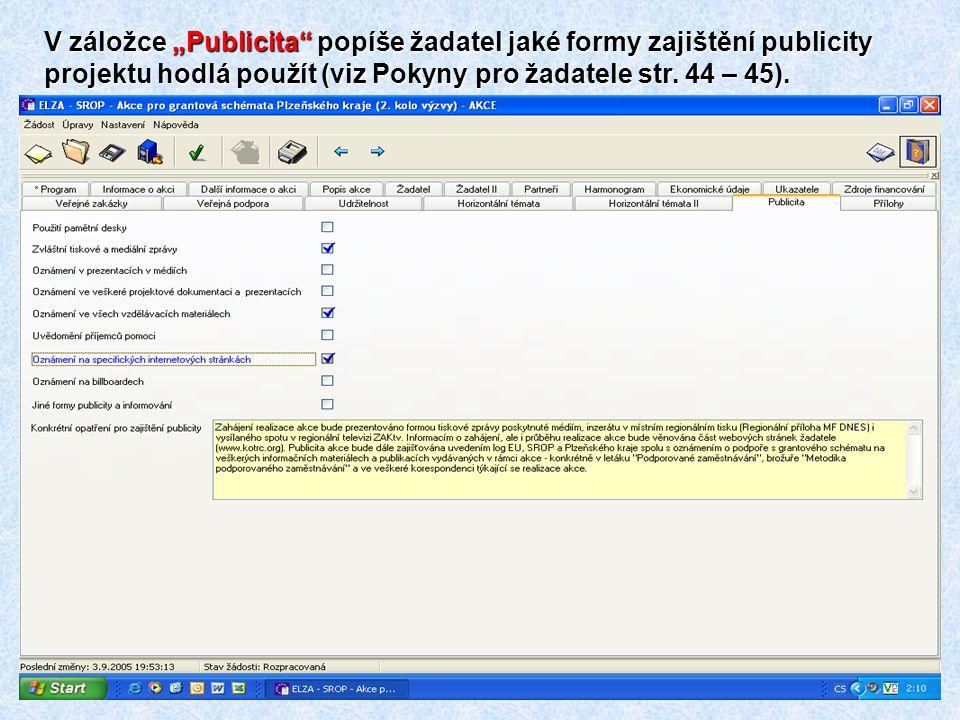 """V záložce """"Publicita popíše žadatel jaké formy zajištění publicity projektu hodlá použít (viz Pokyny pro žadatele str."""