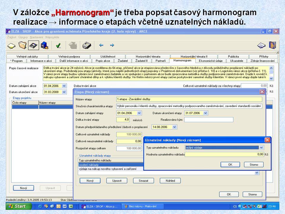 """V záložce """"Harmonogram je třeba popsat časový harmonogram realizace → informace o etapách včetně uznatelných nákladů."""
