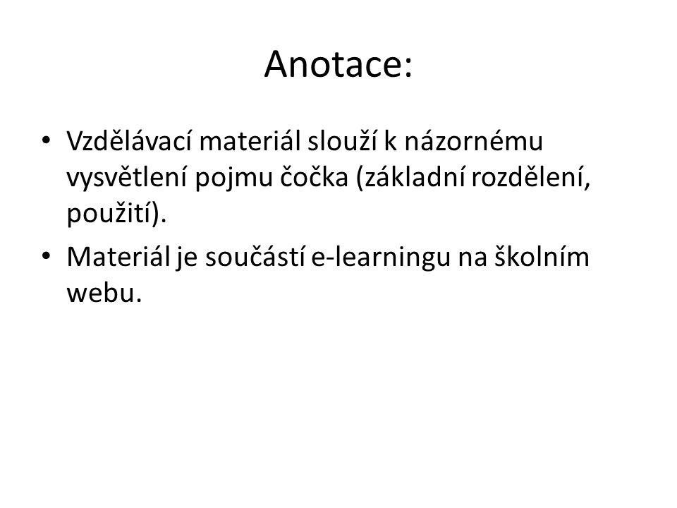 Anotace: Vzdělávací materiál slouží k názornému vysvětlení pojmu čočka (základní rozdělení, použití).